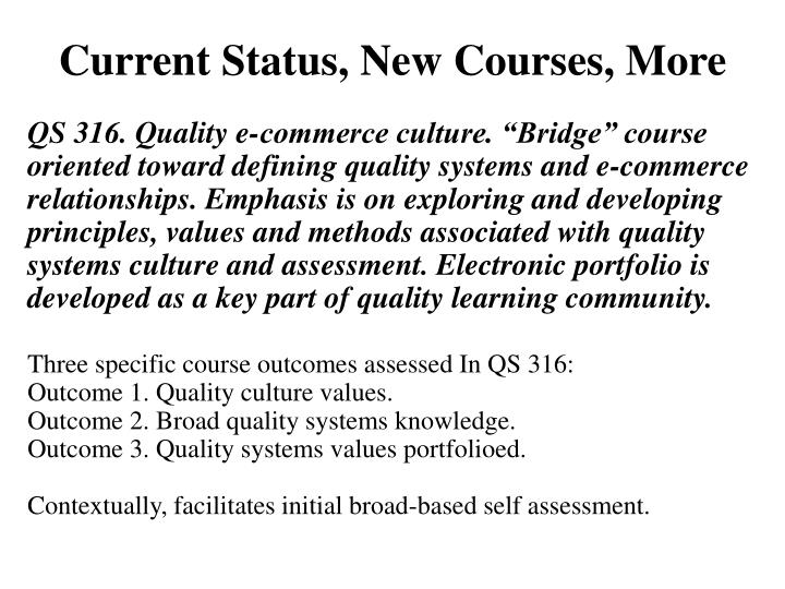 Current Status, New Courses, More