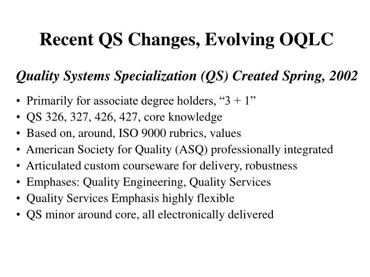 Recent QS Changes, Evolving OQLC