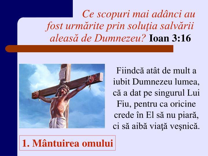 Ce scopuri mai adânci au fost urmărite prin soluţia salvării aleasă de Dumnezeu?