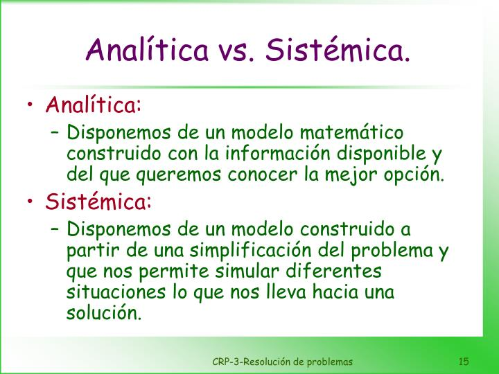Analítica vs. Sistémica.