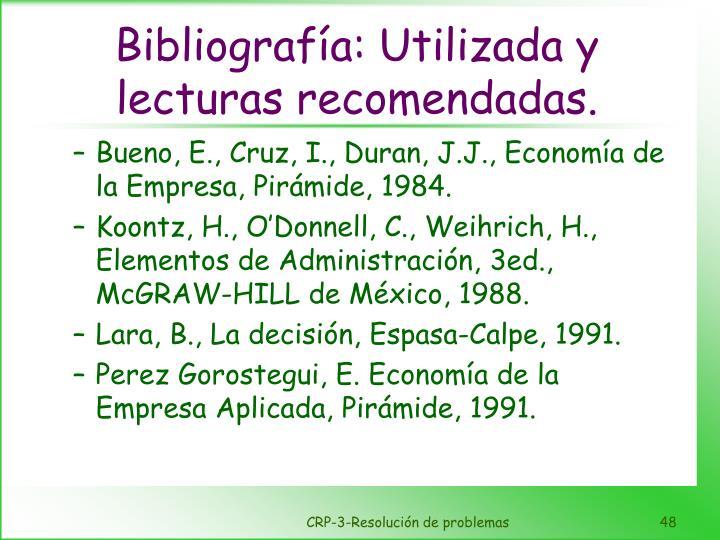 Bibliografía: Utilizada y lecturas recomendadas.