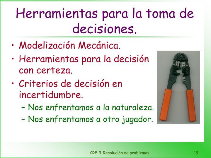 Herramientas para la toma de decisiones.
