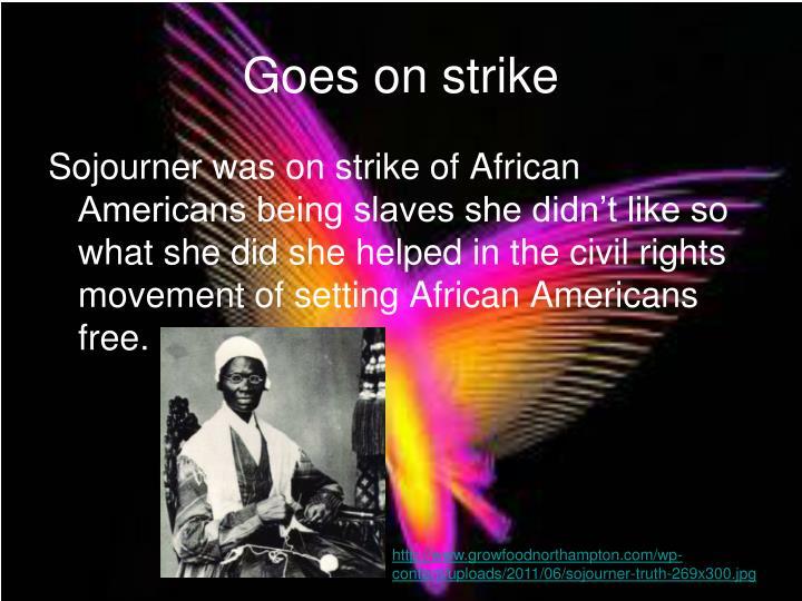 Goes on strike