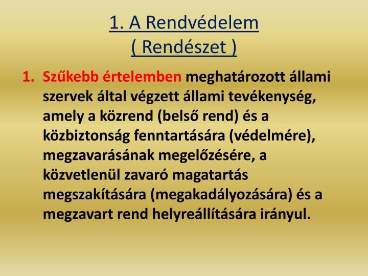 1. A Rendvédelem