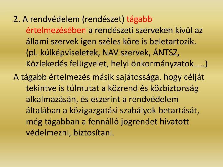 2. A rendvédelem (rendészet)
