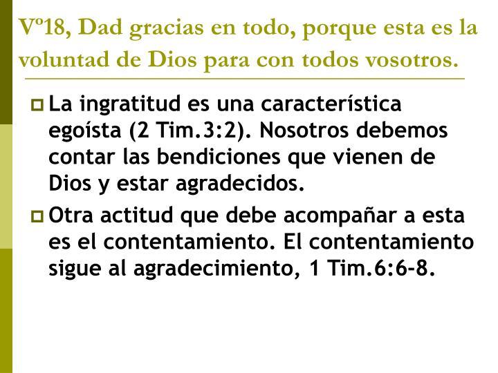 Vº18, Dad gracias en todo, porque esta es la voluntad de Dios para con