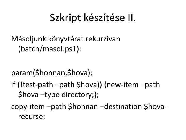 Szkript készítése II.