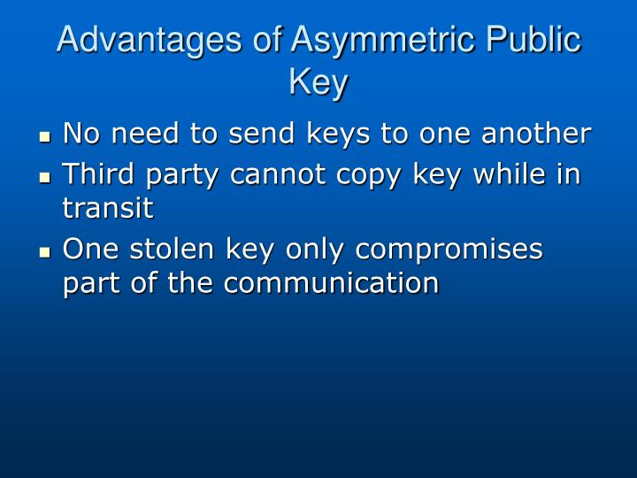 Advantages of Asymmetric Public Key