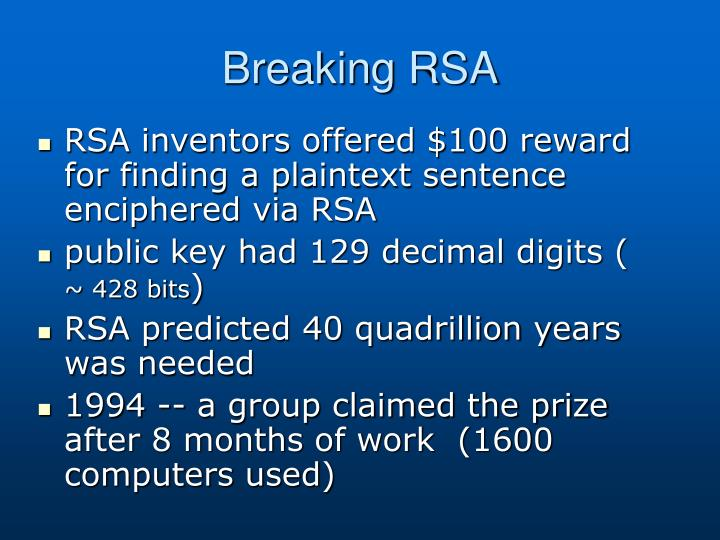 RSA inventors offered $100 reward for finding a plaintext sentence enciphered via RSA