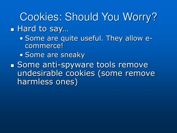 Cookies: Should You Worry?