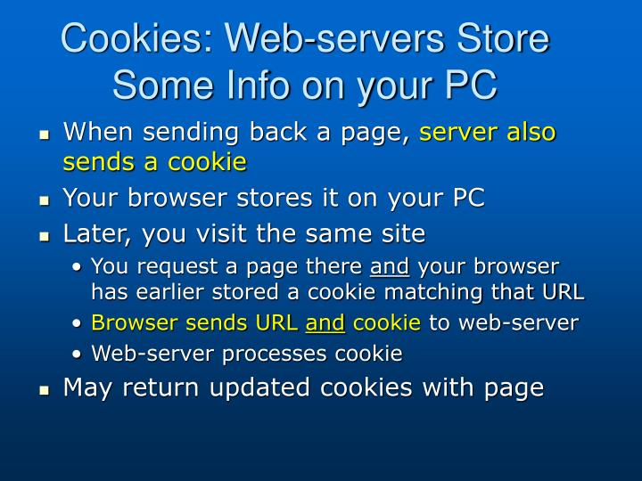 Cookies: Web-servers Store Some Info on your PC