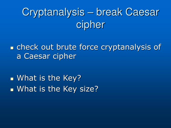 Cryptanalysis – break Caesar cipher