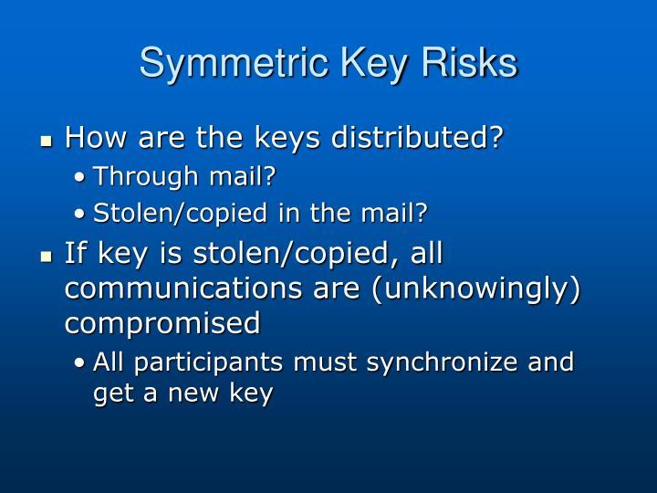 Symmetric Key Risks