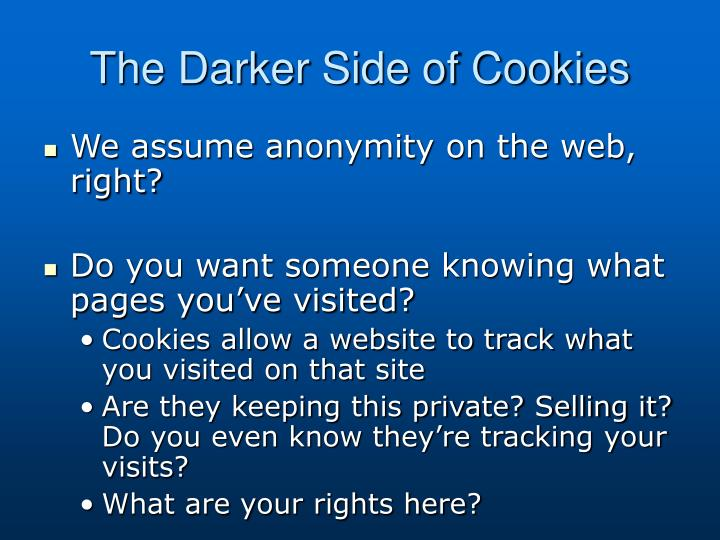 The Darker Side of Cookies