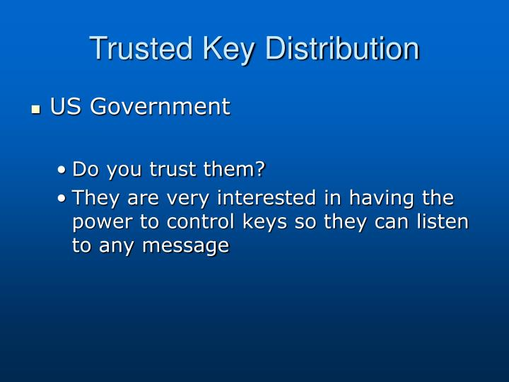 Trusted Key Distribution