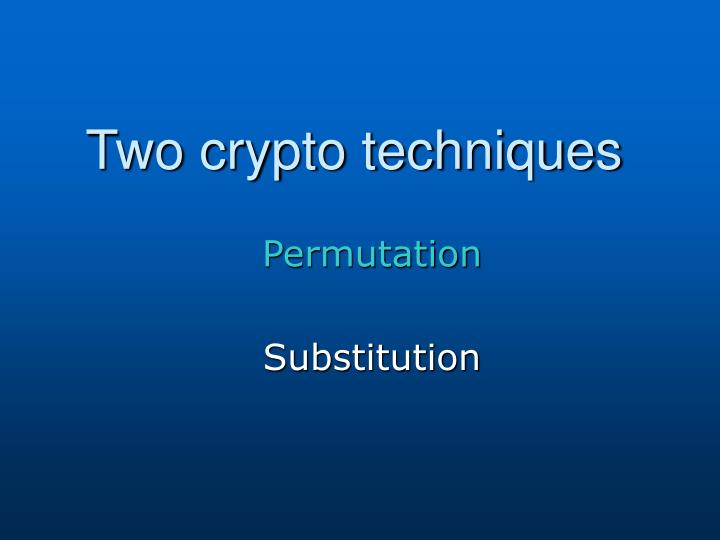 Two crypto techniques