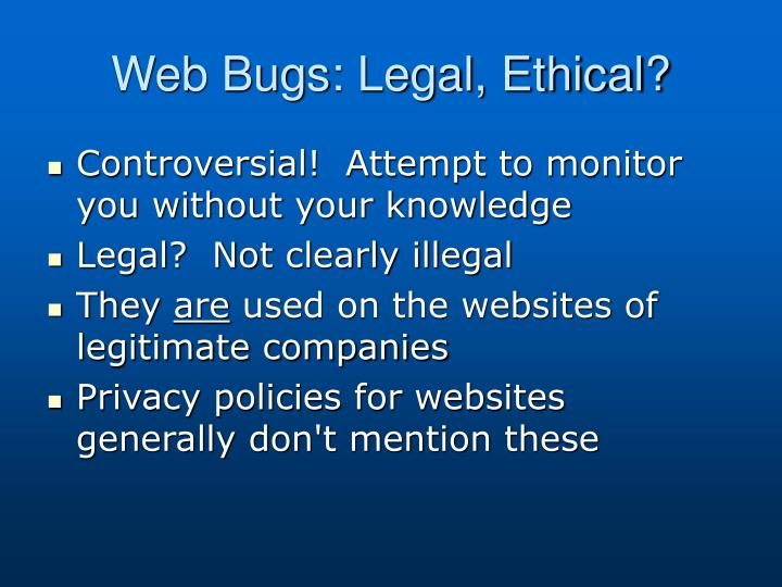 Web Bugs: Legal, Ethical?
