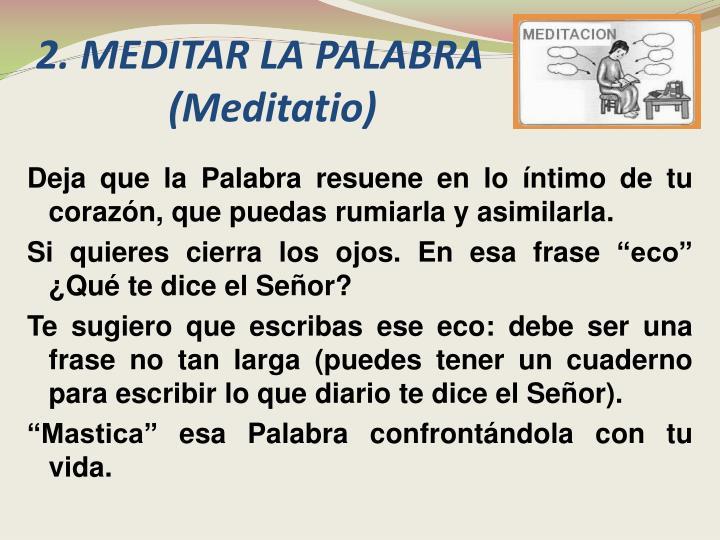 2. MEDITAR LA PALABRA       (