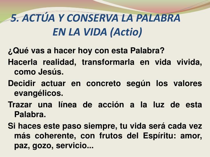 5. ACTÚA Y CONSERVA LA PALABRA