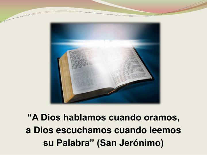 """""""A Dios hablamos cuando oramos,"""