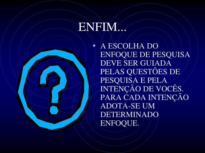 ENFIM...