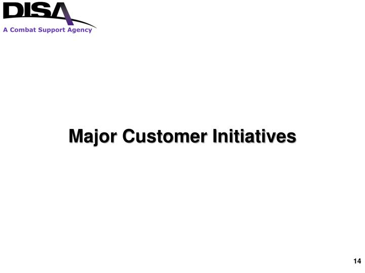Major Customer Initiatives