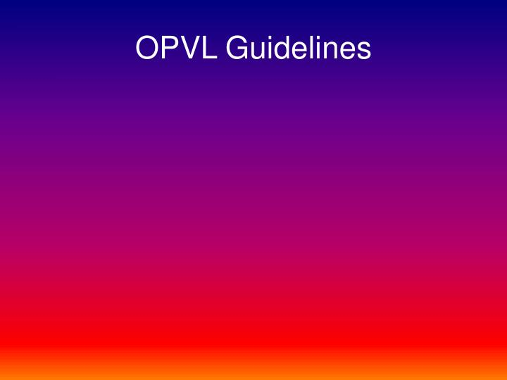 OPVL Guidelines