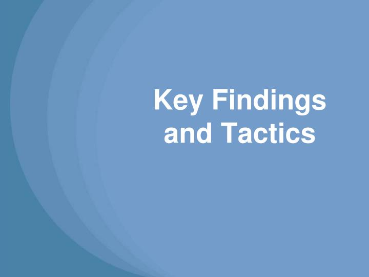 Key Findings and Tactics