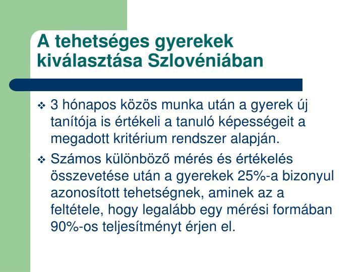 A tehetséges gyerekek kiválasztása Szlovéniában
