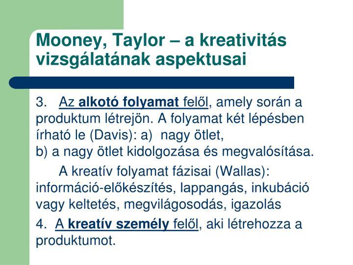 Mooney, Taylor – a kreativitás vizsgálatának aspektusai