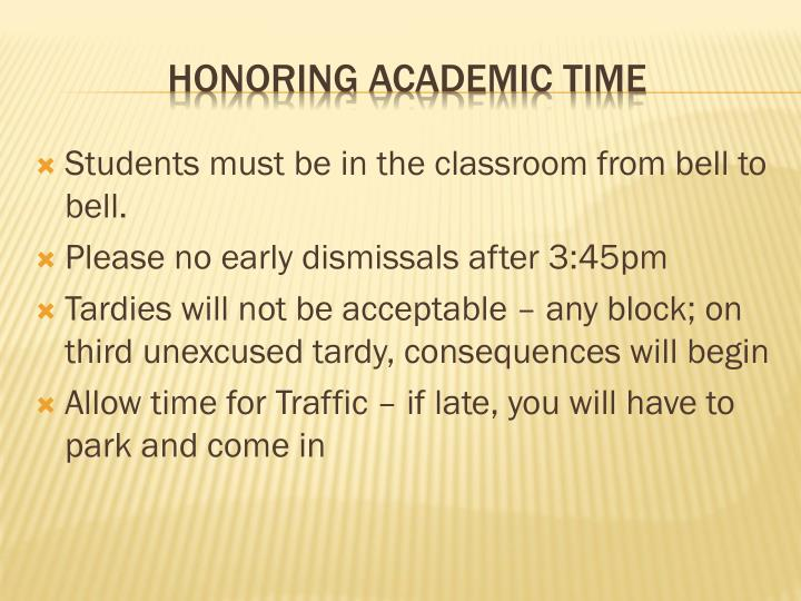 Students must be in the classroom from bell to bell.