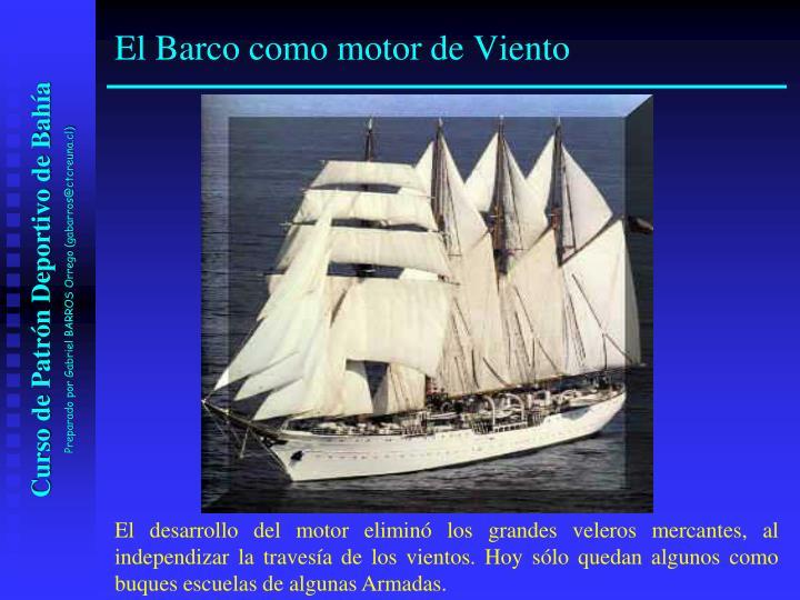 El Barco como motor de Viento