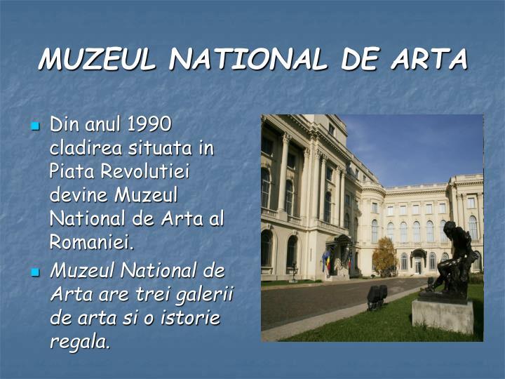 Din anul 1990 cladirea situata in Piata Revolutiei devine Muzeul National de Arta al Romaniei.