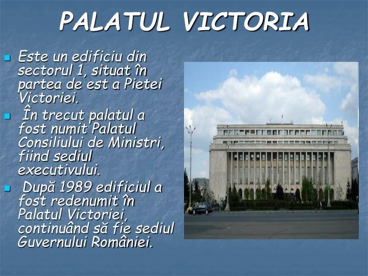 Este un edificiu din sectorul 1, situat în partea de est a Pietei Victoriei.