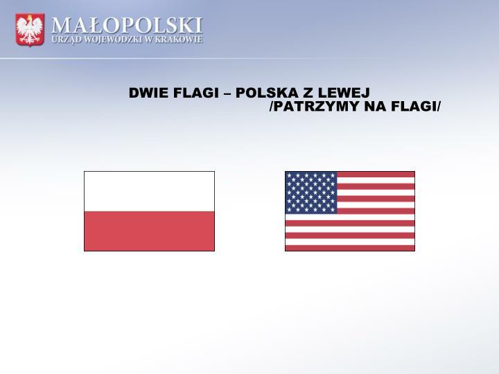 DWIE FLAGI – POLSKA Z LEWEJ