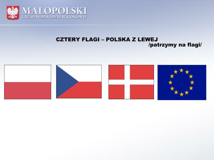 CZTERY FLAGI – POLSKA Z LEWEJ