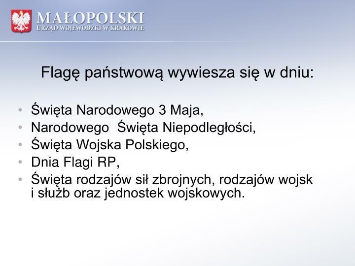 Flagę państwową wywiesza się w dniu: