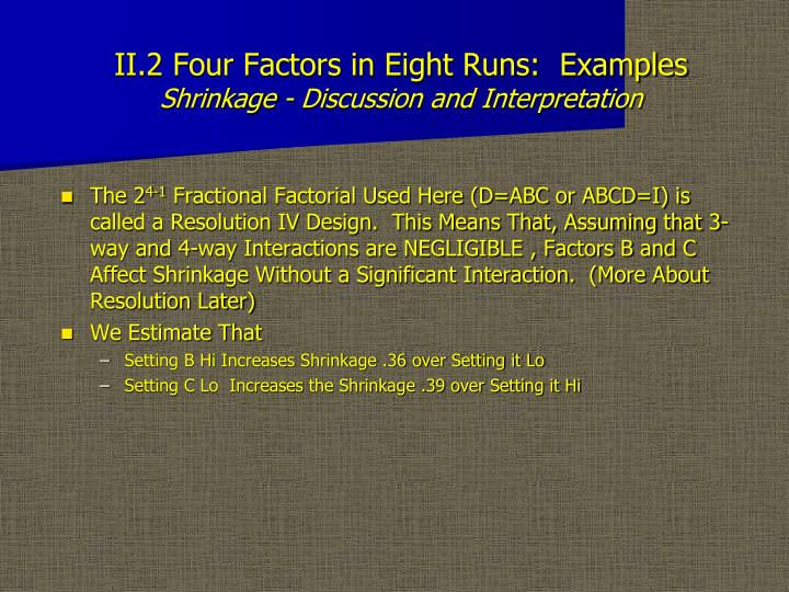 Ii 2 four factors in eight runs examples shrinkage discussion and interpretation