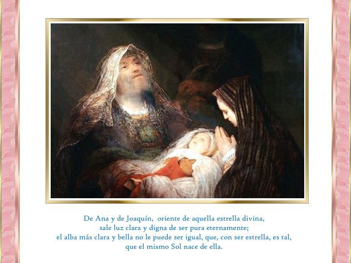 De Ana y de Joaquín,  oriente de aquella estrella divina,