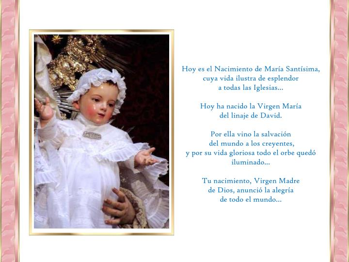 Hoy es el Nacimiento de María Santísima,