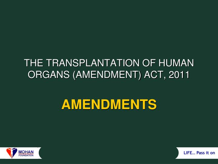 The transplantation of human organs amendment act 2011