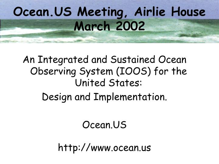 Ocean.US Meeting, Airlie House