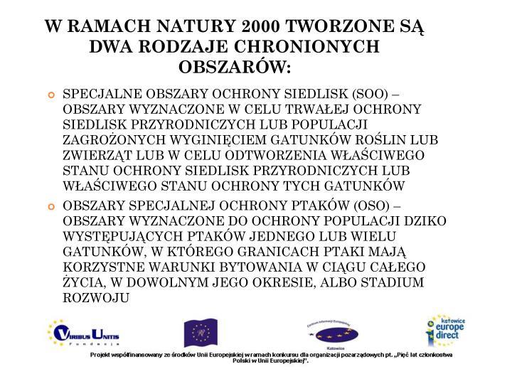 W RAMACH NATURY 2000 TWORZONE SĄ DWA RODZAJE CHRONIONYCH OBSZARÓW: