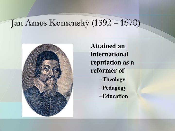 Jan Amos Komenský (1592 – 1670)