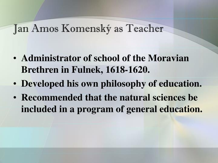 Jan Amos Komenský as Teacher