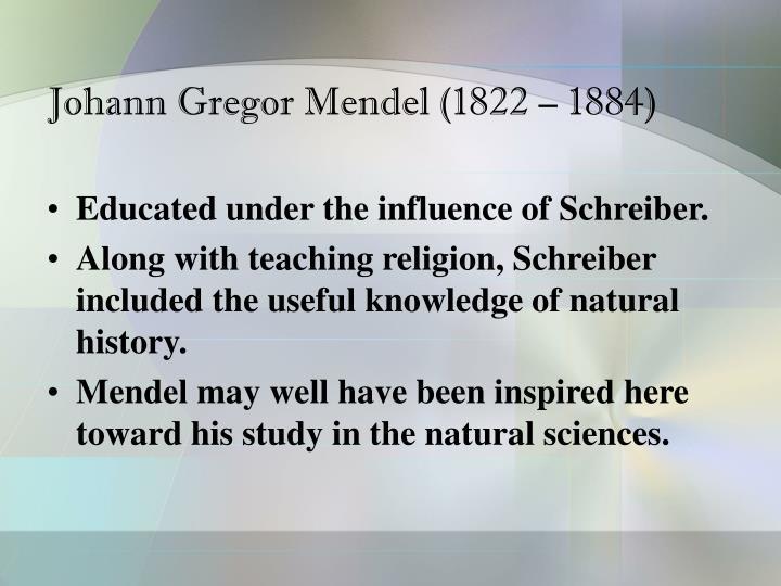 Johann Gregor Mendel (1822 – 1884)