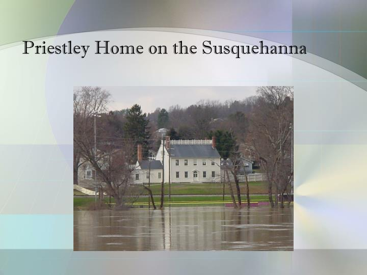 Priestley Home on the Susquehanna