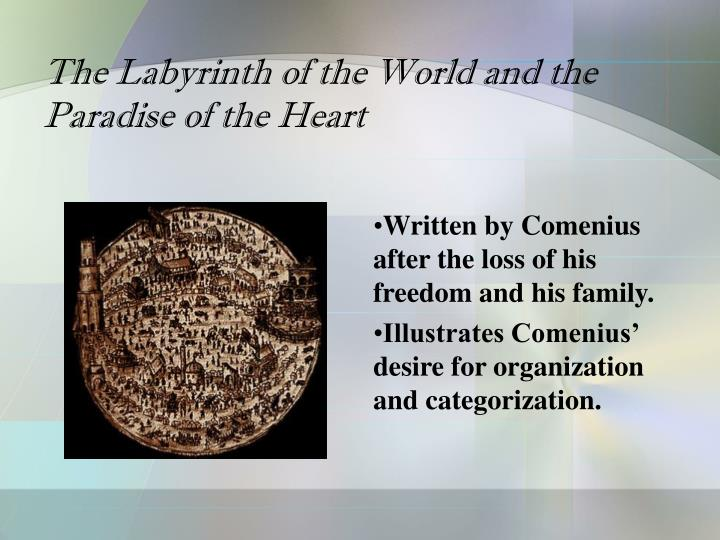 The Labyrinth of the World and the Paradise of the Heart