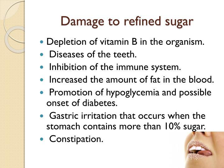 Damage to refined sugar