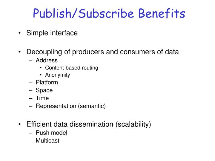 Publish/Subscribe Benefits